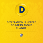 Does Desperation Lead to Change?