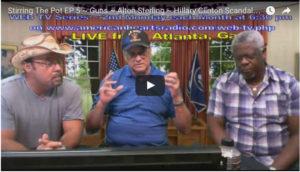 Stirring the Pot Episode 5: Guns, Alton Sterling, Hillary Clinton Scandals and Lies