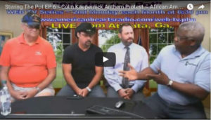 Stirring the Pot Episode 6: Colin Kaepernick Anthem Protest ~ African American Oppression
