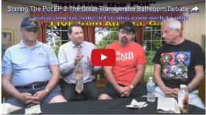 Stirring the Pot Episode 2: The Great Transgender Bathroom Debate