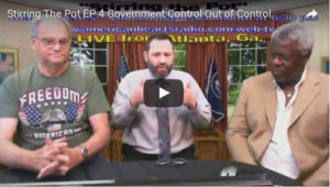 Stirring the Pot Episode 4: Government Control Out of Control