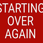 Starting Over Again
