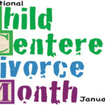 International Child-Centered Divorce Month Commemorates 10 Years Helping Divorcing & Divorced Parents With Free Advice, Services & Other Resources!