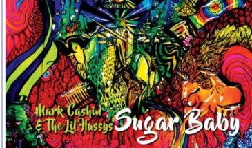Mark Cashin & The Lil Hussys – Sugar Baby
