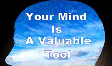 Your Mind Is a Powerful Tool