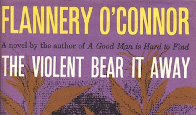 """The Violent Bear It Away"" by Flannery O'Connor"